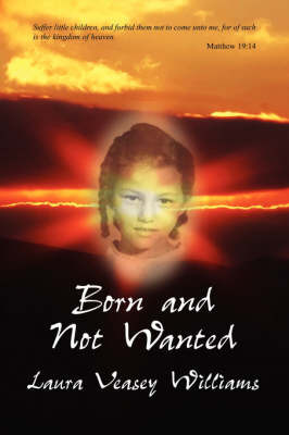 Born and Not Wanted by Laura Veasey Williams image