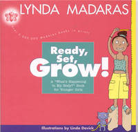 Ready, Set, Grow! by Lynda Madaras