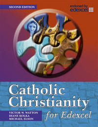 Catholic Christianity for Edexcel by Victor W. Watton image