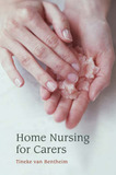 Home Nursing for Carers by Tineke Van Bentheim
