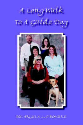 A Long Walk to a Guide Dog by Angela L. O'Rourke image