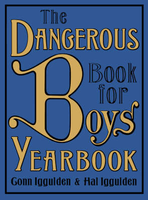 The Dangerous Book for Boys Yearbook by Conn Iggulden