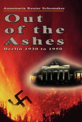 Out of the Ashes by Annemarie , Reuter Schomaker