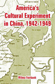 America's Cultural Experiment in China, 1942-1949 by Wilma Fairbank image
