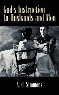 God's Instruction to Husbands and Men by A.C. Simmons image