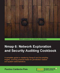 Nmap 6: Network Exploration and Security Auditing Cookbook by Paulino Calderon Pale