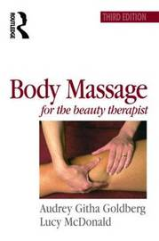 Body Massage for the Beauty Therapist by Audrey Githa Goldberg