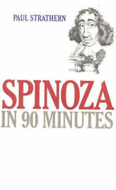 Spinoza in 90 Minutes by Paul Strathern