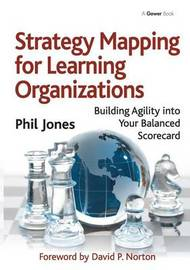 Strategy Mapping for Learning Organizations by Phil Jones
