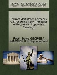 Town of Martinton V. Fairbanks U.S. Supreme Court Transcript of Record with Supporting Pleadings by George A Sanders