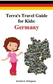 Terra's Travel Guide for Kids by Anette E Hillegass image