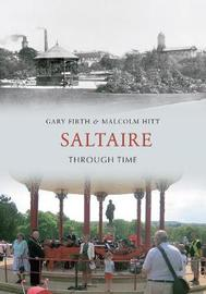 Saltaire Through Time by Gary Firth