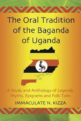 The Oral Tradition of the Baganda of Uganda by Immaculate N Kizza image