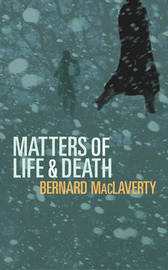 Matters Of Life & Death by Bernard MacLaverty image