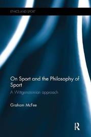 On Sport and the Philosophy of Sport by Graham McFee