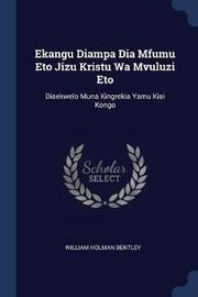 Ekangu Diampa Dia Mfumu Eto Jizu Kristu Wa Mvuluzi Eto by William Holman Bentley