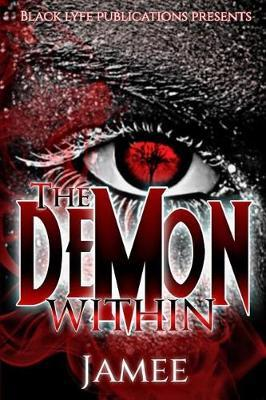 The Demon Within by Jamee