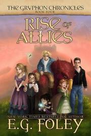 Rise of Allies (the Gryphon Chronicles, Book 4) by E G Foley image