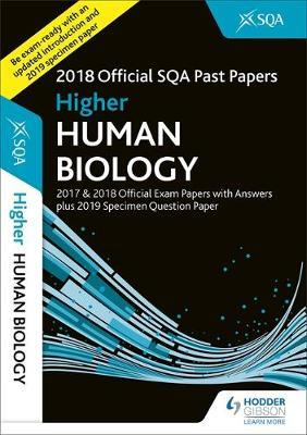Higher Human Biology 2018-19 SQA Specimen and Past Papers with Answers by SQA