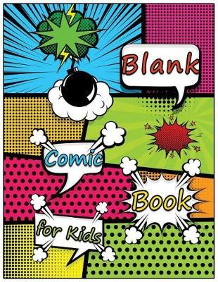 Blank Comic Book for Kids by C2c Publishing