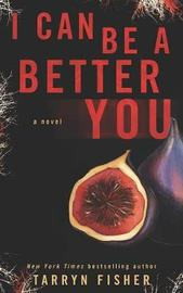 I Can Be A Better You by Tarryn Fisher image