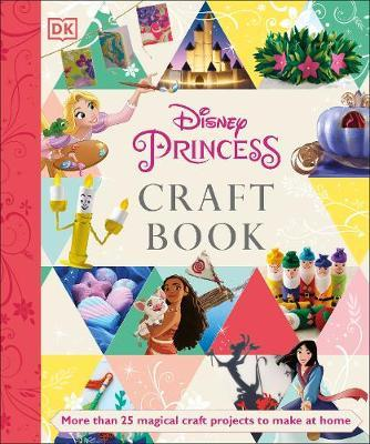 Disney Princess Craft Book by Elizabeth Dowsett