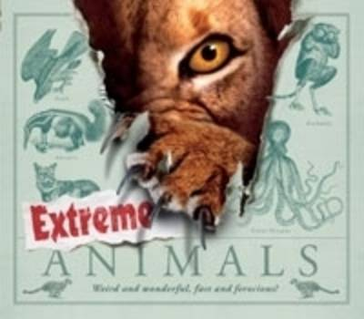 Extreme Animals by Steve Parker image