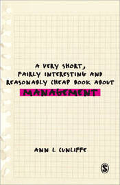 A Very Short, Fairly Interesting and Reasonably Cheap Book About Studying Management by Ann L. Cunliffe image