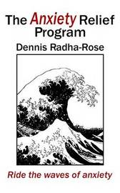 The Anxiety Relief Program by Dennis Radha-Rose image
