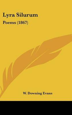 Lyra Silurum: Poems (1867) by W Downing Evans image