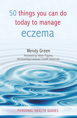 50 Things You Can Do Today to Manage Eczema by Wendy Green