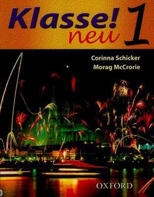 Klasse! Neu: Part 1: Student's Book by Corinna Schicker