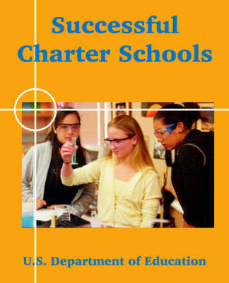 Successful Charter Schools by Department Of Education U S Department of Education