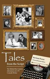 Tales from the Script - The Behind-The-Camera Adventures of a TV Comedy Writer (Hardback) by Gene Perret