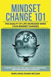 Mindset Change 101 by Shirlonda Evans-McCain
