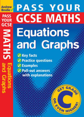 Pass Your GCSE Maths: Equations and Graphs by Andrew Brodie image