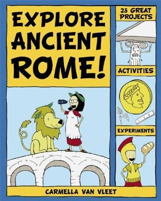 Explore Ancient Rome! by Carmella van Vleet
