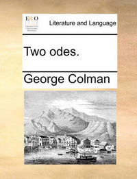 Two Odes by George Colman