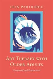 Art Therapy with Older Adults by Erin Partridge