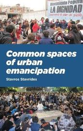 Common Spaces of Urban Emancipation by Stavros Stavrides