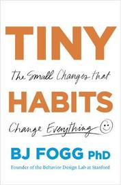Tiny Habits by BJ Fogg