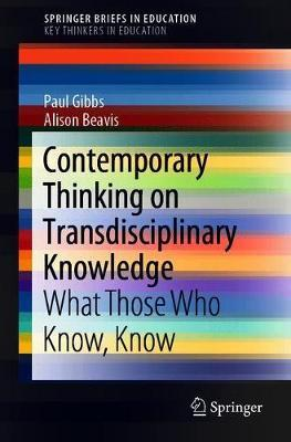Contemporary Thinking on Transdisciplinary Knowledge by Paul Gibbs