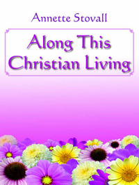 Along This Christian Living by Annette Stovall image