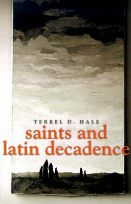 Saints and Latin Decadence by Terrel D. Hale image