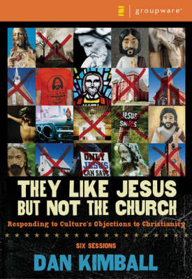 They Like Jesus But Not the Church: Responding to Culture's Objections to Christianity: Curriculum Kit by Dan Kimball image