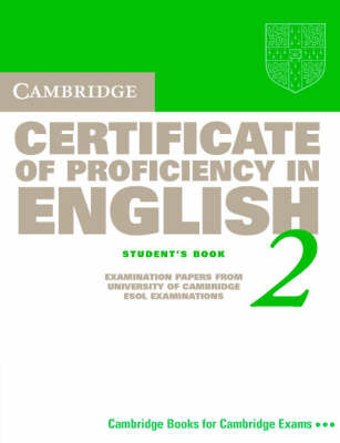 Cambridge Certificate of Proficiency in English 2 Student's Book: Examination Papers from the University of Cambridge Local Examinations Syndicate by University of Cambridge Local Examinations Syndicate
