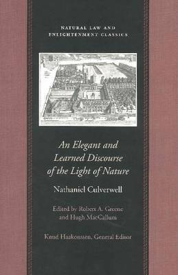 An Elegant and Learned Discourse of the Light of Nature by Nathaniel Culverwell