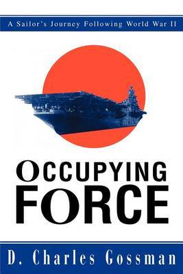 Occupying Force by D. Charles Gossman image