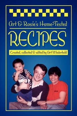 Art & Rosie's Home-Tested Recipes by Art Wiederhold image
