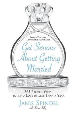 Get Serious About Getting Married by Janis Spindel image